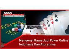 Mengenal Game Judi Poker Online Indonesia Dan Aturannya