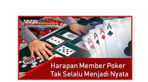 Harapan Member Poker Tak Selalu Menjadi Nyata