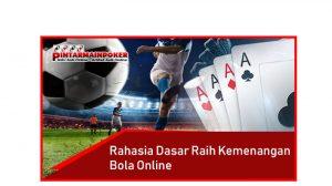 Rahasia Dasar Raih Kemenangan Bola Online