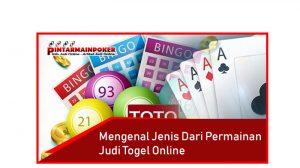 Mengenal Jenis dari Permainan Judi Togel Online