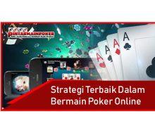 Strategi Terbaik Dalam Bermain Poker Online