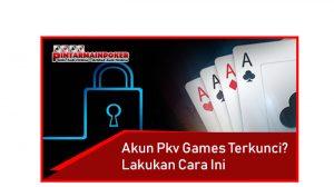 Akun Pkv Games Terkunci? Lakukan Cara Ini