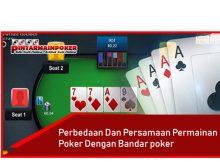 Perbedaan Dan Persamaan Permainan Poker Dengan Bandar Poker