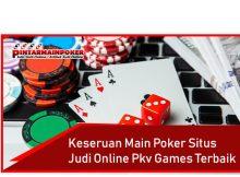 Keseruan Main Poker Situs Judi Online Pkv Games Terbaik