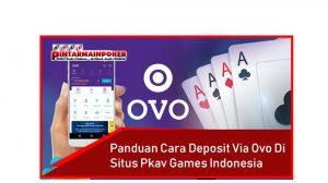 Panduan Cara Deposit via OVO di Situs Pkv Games Indonesia
