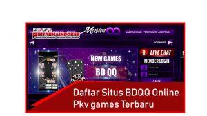 Daftar Situs BDQQ Online Pkv Games Terbaru