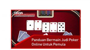 Panduan Bermain Judi Poker Online Untuk Pemula