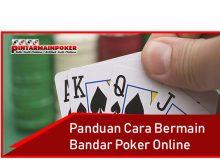 Panduan Cara Bermain Bandar Poker Online