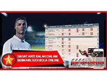 Siasat Anti Kalah Dalam Bermain Judi Bola Online