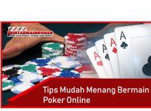 Tips Mudah Menang Bermain Taruhan Poker Online