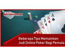 Beberapa Tips Memainkan Judi Online Poker Bagi Pemula