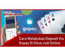 Cara Melakukan Deposit via GoPay di Situs Judi Online Terpercaya