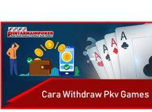 Cara Withdraw pkv games