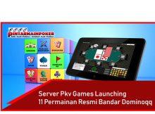 Server Pkv Games Launching 11 Permainan Resmi Bandar Dominoqq